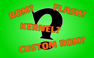 Pengertian Rom, Custom rom, kernel, dan Flashing