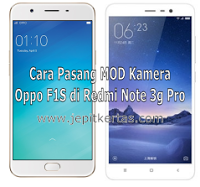 Cara Pasang Kamera Oppo F1S di Redmi Note 3 Pro