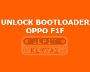 Cara Unlock Bootloader Oppo F1F TANPA PC