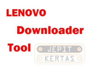 Cara Flash Lenovo via Lenovo Downloader Tool